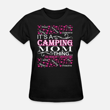 Camping Mom Its A Camping Mom Things You Wouldnt Understand - Women's T-Shirt