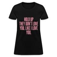 They dont like you like i love you