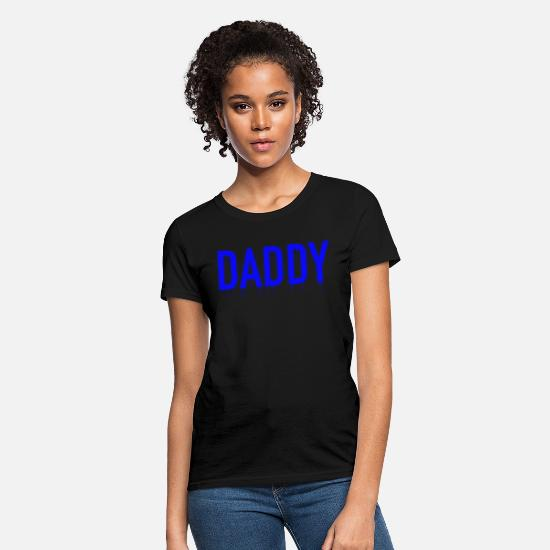 Daddy T-Shirts - Daddy - Women's T-Shirt black