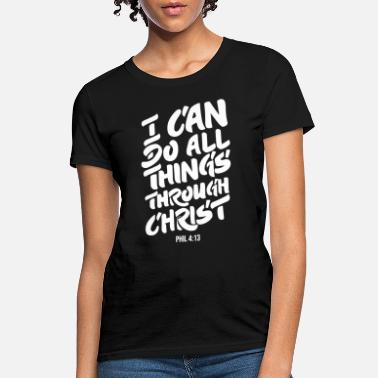 I Can Do All Things Through Christ i can t do all thing s through christ autism - Women's T-Shirt