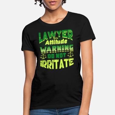 Lawyer ATTITUDE LAWYER SHIRT - Women's T-Shirt