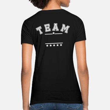 Write TEAM your text. Team shirt family company name - Women's T-Shirt