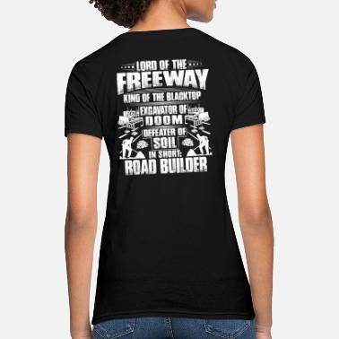 Road Construction Road Builder/Road Constructor/Road Worker/Gift - Women's T-Shirt