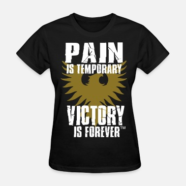 Victory Forever PAIN IS TEMPORARY VICTORY IS FOREVER - Women's T-Shirt