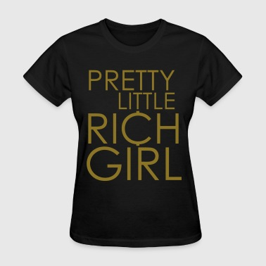 Pretty Little Rich Girl - Women's T-Shirt