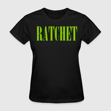 RATCHET - Women's T-Shirt