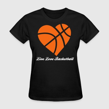 Live Love Basketball Heart - Women's T-Shirt