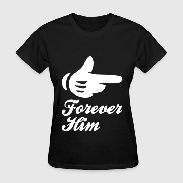 forever him - Women's T-Shirt