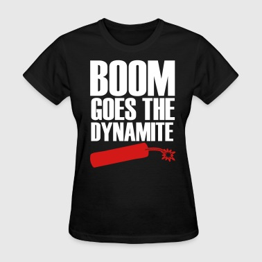 Boom Goes The Dynamite - Women's T-Shirt