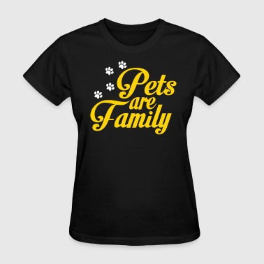 Pets Are Family - Women's T-Shirt