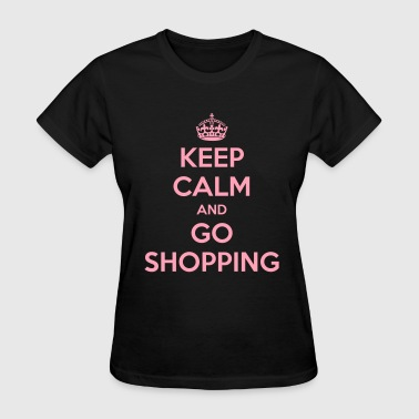 Keep Calm and Go Shopping - Women's T-Shirt