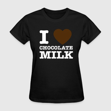 I love chocolate milk - Women's T-Shirt