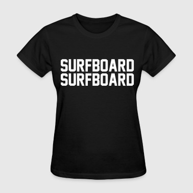 Surfboard Surfboard - Women's T-Shirt