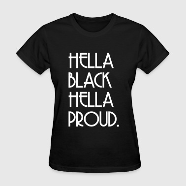 Hella black Hella proud - Women's T-Shirt