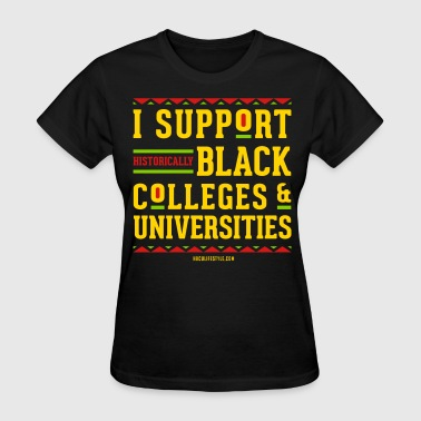 I Support HBCUs - Women's T-Shirt