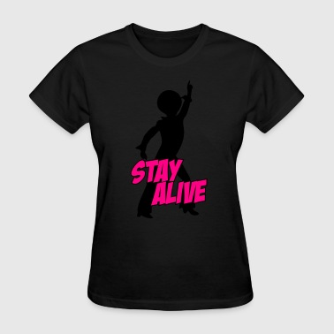 stay_alive_2c - Women's T-Shirt