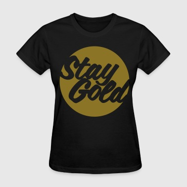 Stay Gold - SimplyDope - Women's T-Shirt