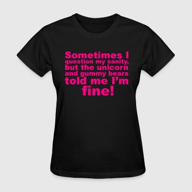 Bipolar Question My Sanity - Women's T-Shirt