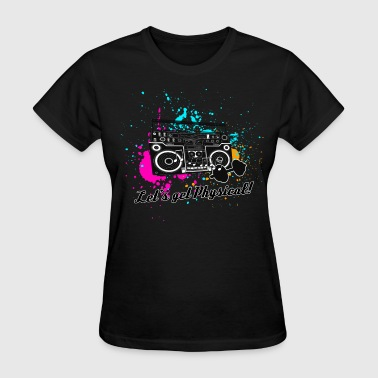 Let's get Physical - Women's T-Shirt