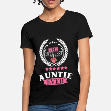 Worlds Greatest Aunt Ever THE GREATEST AUNT EVER - Women's T-Shirt