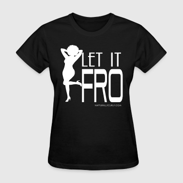 Let it Fro (Sexy) - Women's T-Shirt