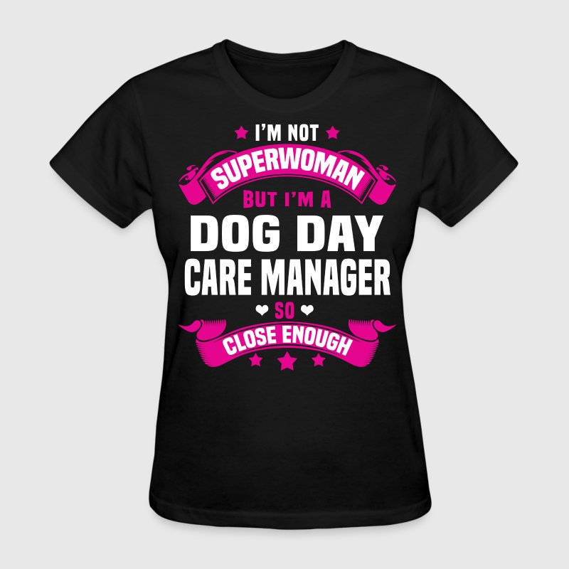 Dog Day Care Manager - Women's T-Shirt