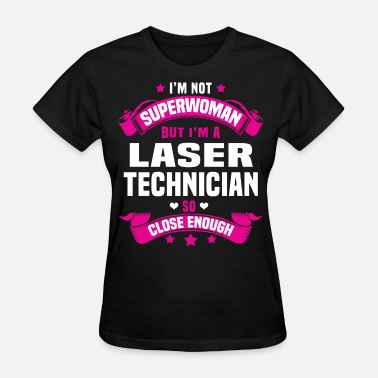 Laser Laser Technician - Women's T-Shirt