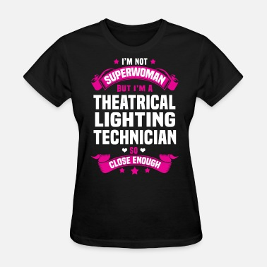 Theatrical Theatrical Lighting Technician - Women's T-Shirt