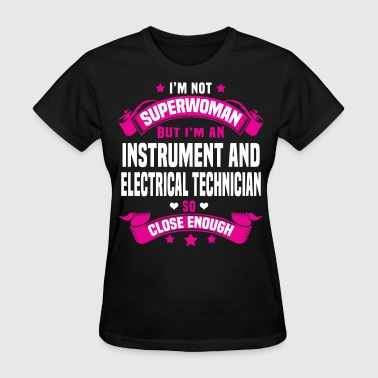 Instrument Technician Funny Instrument and Electrical Technician - Women's T-Shirt