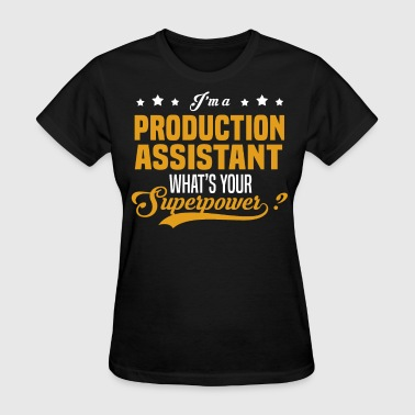 Production Assistant - Women's T-Shirt