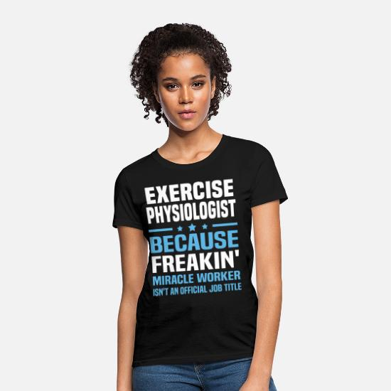 Exercise T-Shirts - Exercise Physiologist - Women's T-Shirt black