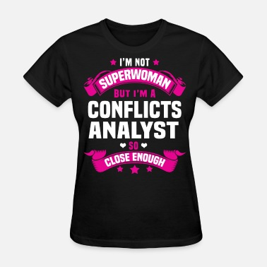 Conflict Conflicts Analyst - Women's T-Shirt