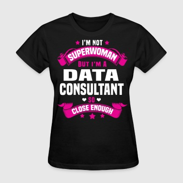 Data Consultant - Women's T-Shirt