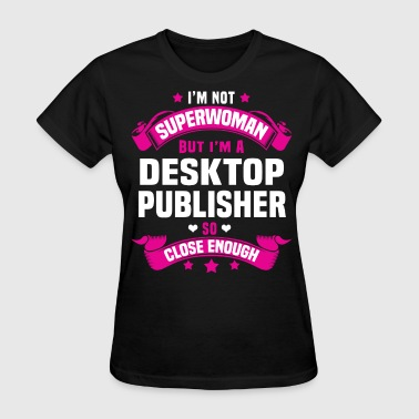 Publisher Desktop Publisher - Women's T-Shirt