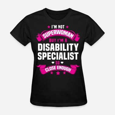 Disability Disability Specialist - Women's T-Shirt
