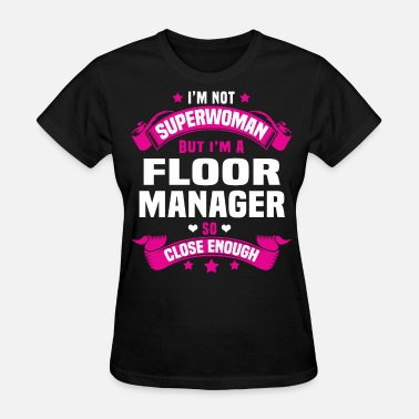 Floor Manager Floor Manager - Women's T-Shirt