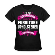 Furniture Upholsterer   Womenu0027s T Shirt