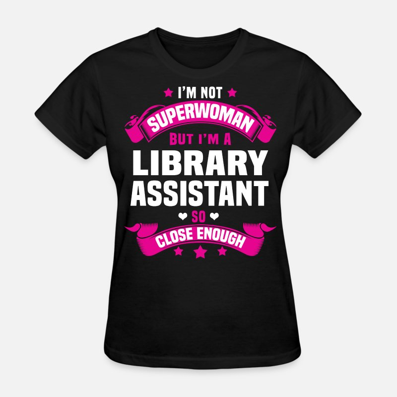 Super Woman T-Shirts - Library Assistant - Women's T-Shirt black