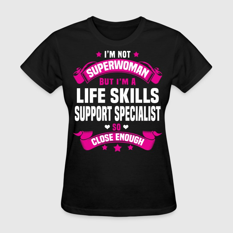Life Skills Support Specialist - Women's T-Shirt