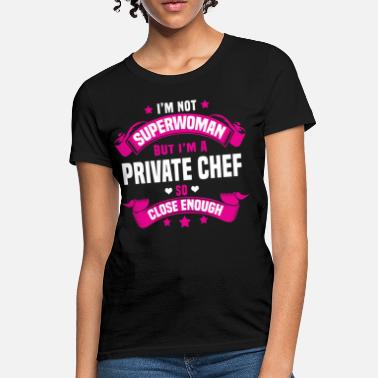 Private Chef Funny Private Chef - Women's T-Shirt