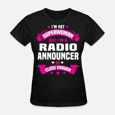Radio Announcer Funny Radio Announcer - Women's T-Shirt