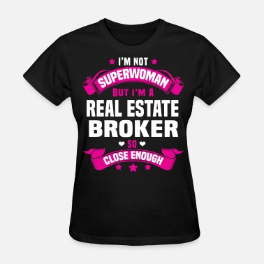 Broker Real Estate Broker - Women's T-Shirt