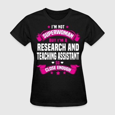 Research and Teaching Assistant - Women's T-Shirt