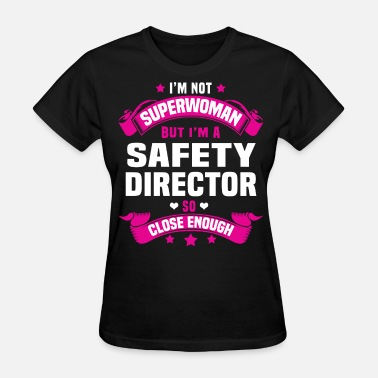 Safety Director Safety Director - Women's T-Shirt