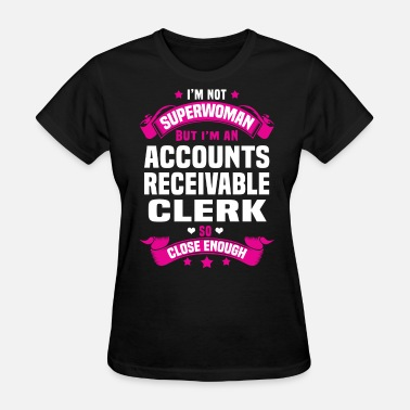 Accounts Receivable Clerk Accounts Receivable Clerk - Women's T-Shirt