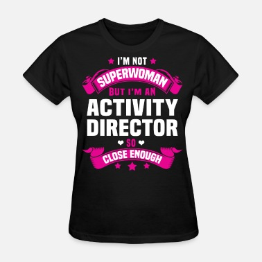 Director Activity Director - Women's T-Shirt
