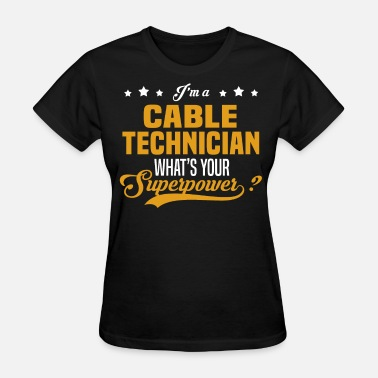 Cable Technician Funny Cable Technician - Women's T-Shirt