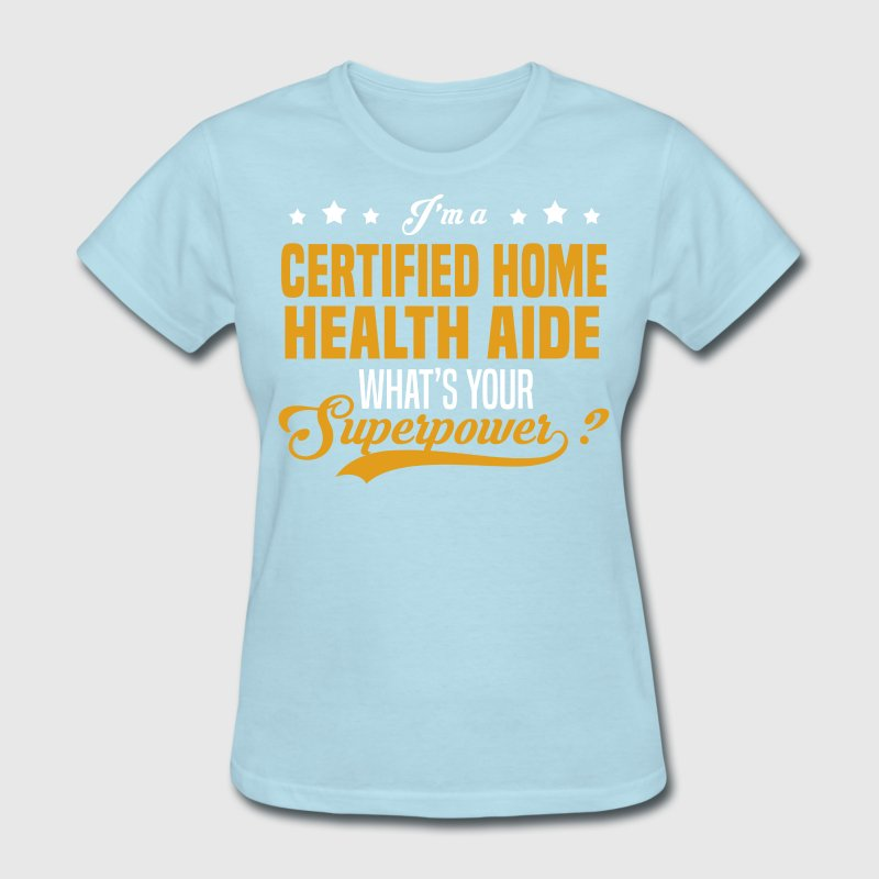 Certified Home Health Aide by bushking | Spreadshirt