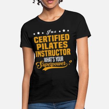 43559627e2e Pilates Instructor Funny Certified Pilates Instructor - Women  39 s T-Shirt