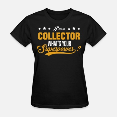 The Collector Collector - Women's T-Shirt